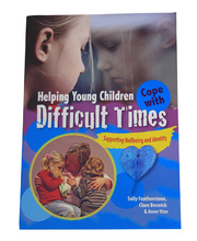 *Helping Young Children Cope with Difficult Times