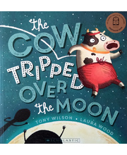 The Cow Tripped Over The Moon - Book Only